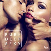 Pure Deep Sexy by Various Artists