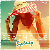 Play & Download Beach Club Sydney by Various Artists | Napster