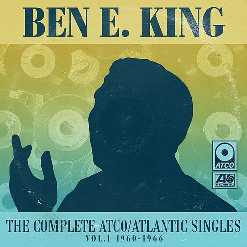 The Complete Atco/Atlantic Singles Vol. 1: 1960-1966 by Ben E. King