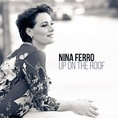 Play & Download Up on the Roof by Nina Ferro | Napster