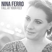 Play & Download Fall at Your Feet by Nina Ferro | Napster