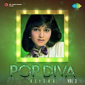 Pop Diva: Alisha, Vol. 3 by Various Artists