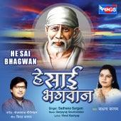 He Sai Bhagwan by Sadhana Sargam