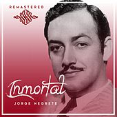 Play & Download Inmortal by Jorge Negrete | Napster