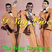 I Say Love von The Isley Brothers