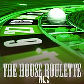 Play & Download The House Roulette, Vol. 2 by Various Artists | Napster
