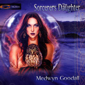 Play & Download The Sorcerer's Daughter by Medwyn Goodall | Napster
