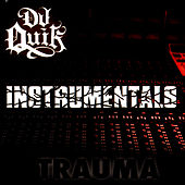 Play & Download Trauma Instrumentals by DJ Quik | Napster