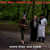 More Than You Know by Tina May