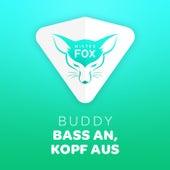 Play & Download Bass an, Kopf aus by Buddy | Napster