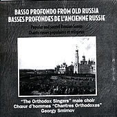 Play & Download Basso Profondo From Old Russia. Popular And Sacred Russian Songs by Choirmaster: Georgiy Smirnov