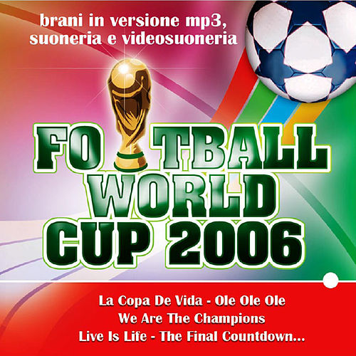 Play & Download Football World Cup 2006 by Various Artists | Napster