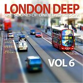 Play & Download London Deep, Vol. 6 (The Sound of United Kingdom) by Various Artists | Napster