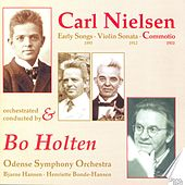 Carl Nielsen: Commotio / Early Songs / Violin Sonata by Bo Holten
