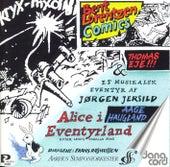 Jersild: Alice i Eventyrland / Lorentzen: Comics by Aarhus Symphony Orchestra