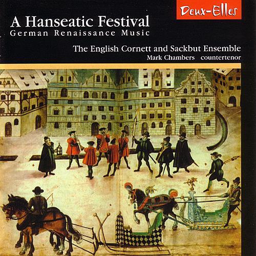 Play & Download A Hanseatic Festival - German Renaissance Music by English Cornett and Sackbut Ensemble | Napster