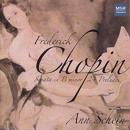 Chopin: Sonata No. 3 in B Minor, 24 Preludes by Ann Schein