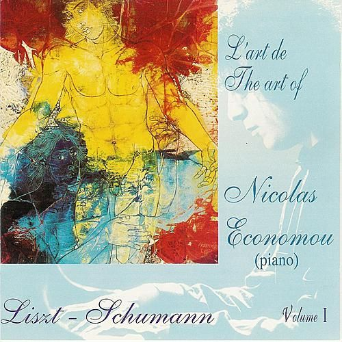 Play & Download Liszt & Shumann : L'Art de Nicolas Economou, volume 1 by Nicolas Economou | Napster