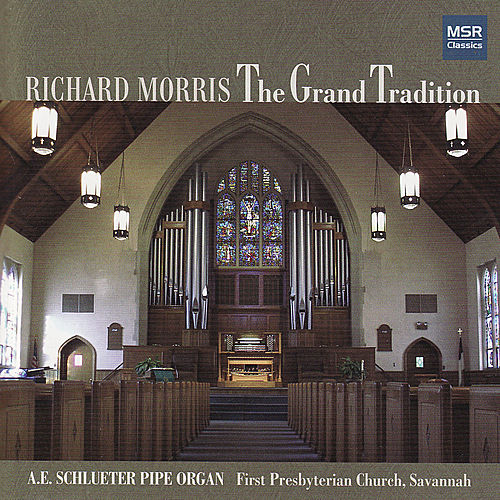 Play & Download The Grand Tradition - Richard Morris Plays the A.E. Schlueter Pipe Organ by Richard Morris | Napster