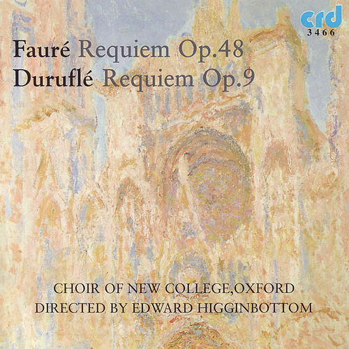 Fauré & Duruflé Requiems by The Choir Of New College Oxford