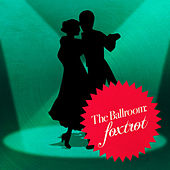 Play & Download The Ballroom: Foxtrot by Dance Mania | Napster