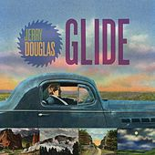 Play & Download Glide by Jerry Douglas | Napster
