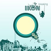 Play & Download Breaking (feat. Dee Ellington) - EP by Ikon | Napster