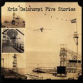 Play & Download Five Stories by Kris Delmhorst | Napster