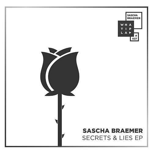 Play & Download Secrets & Lies EP by Sascha Braemer | Napster