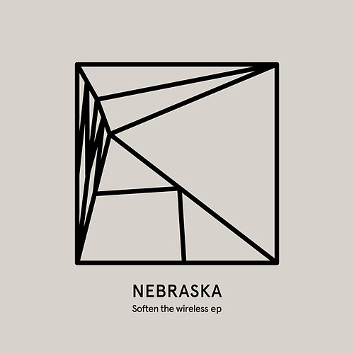 Play & Download Soften the wireless EP by Nebraska | Napster