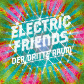 Electric Friends by Der Dritte Raum
