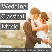 Play & Download Wedding Classical Music by Various Artists | Napster
