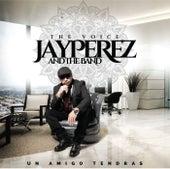 Un Amigo Tendras by Jay Perez