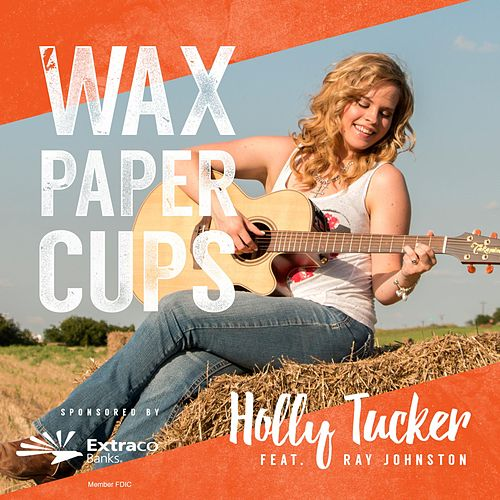 Play & Download Wax Paper Cups (feat. Ray Johnston) by Holly Tucker | Napster