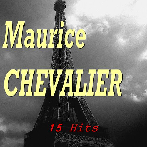 Maurice Chevalier (15 Hits) by Maurice Chevalier
