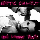 Erotic Chill-Out and Lounge Music by Various Artists