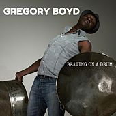 Beating on a Drum by Gregory Boyd