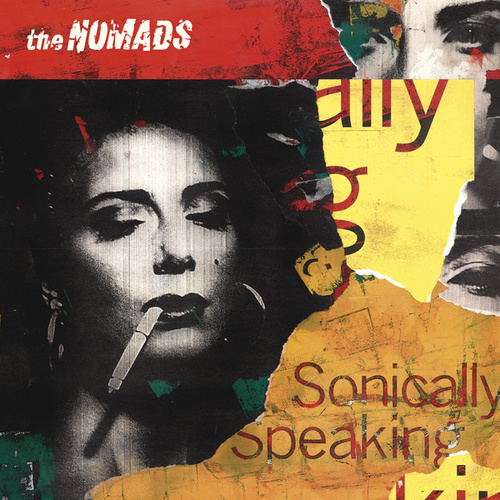Play & Download Sonically Speaking by The Nomads | Napster