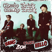 Play & Download Bang, Zoom, Crazy…Hello by Cheap Trick | Napster