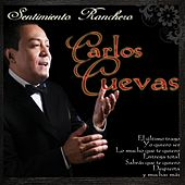 Play & Download Sentimiento Ranchero by Carlos Cuevas | Napster