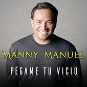 Play & Download Pégame Tu Vicio by Manny Manuel | Napster