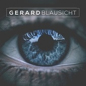 Play & Download Blausicht by Gerard | Napster
