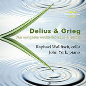 Delius & Grieg: The Complete Works for Cello and Piano by John York