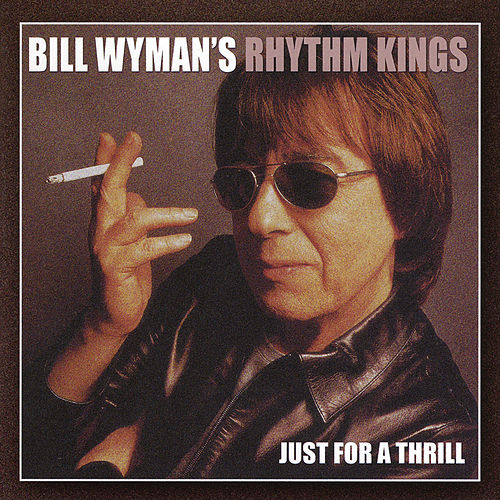 Play & Download Just for a Thrill by Bill Wyman | Napster
