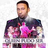 Play & Download Quien Pudo Ser by Anthony Santos | Napster