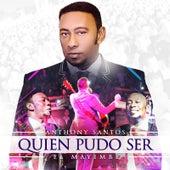 Quien Pudo Ser by Anthony Santos