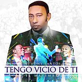 Play & Download Tengo Vicio de Ti by Anthony Santos | Napster