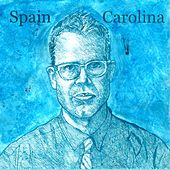 Play & Download Carolina by Spain | Napster