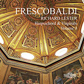 Play & Download Frescobaldi: Music for Harpsichord, Vol. 3 by Richard Lester | Napster