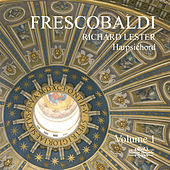 Play & Download Frescobaldi: Music for Harpsichord, Vol. 1 by Richard Lester | Napster